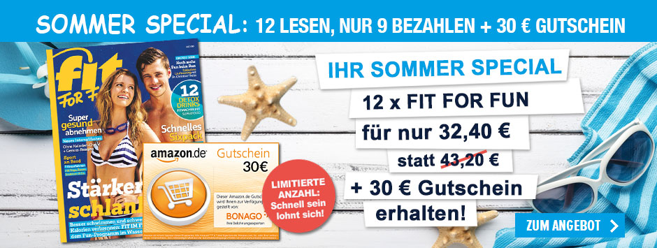 FIT FOR FUN - Sommerspecial - 12 für 9 + 30€
